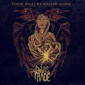 The Devil's Trade: Those Miles We Walked Alone