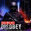 Bad Wolves: Disobey