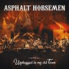Asphalt Horsemen: Unplugged In My Old Town