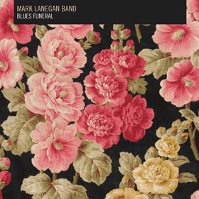 Mark Lanegan Band: Blues Funeral