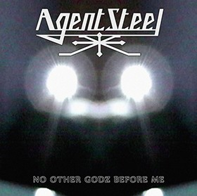 Agent Steel: No Other Godz Before Me