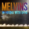 The Melvins: Working With God